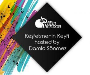 Keşfetmenin Keyfi hosted by Damla Sönmez